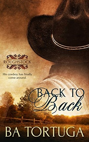 Book Review: Back to Back (Roughstock #5) by B.A. Tortuga