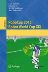 RoboCup 2015: Robot World Cup XIX (Lecture Notes in Computer Science)