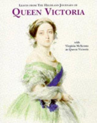 Leaves From the Highland Journals of Queen Victoria: Starring Virginia McKenna. Abridged by Lissa Demetriou