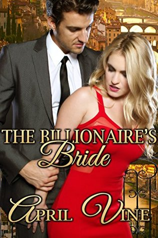 Ebook The Billionaire's Bride by April Vine TXT!