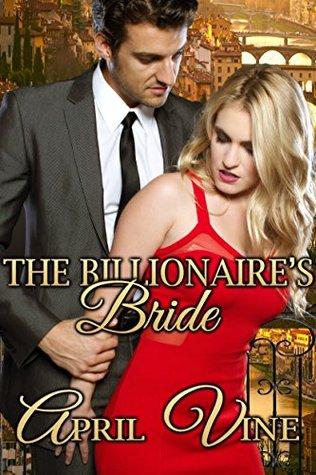 Ebook The Billionaire's Bride by April Vine read!