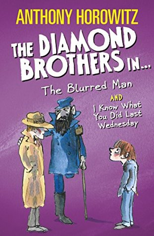 The Blurred Man & I Know What You Did Last Wednesday (The Diamond Brothers, #4&6)