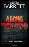 A Long Time Dead (The Dead Trilogy, #1)
