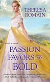 Passion Favors the Bold (The Royal Rewards Duo, #2)