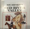 Roy Johnson's Red River Valley: A Selection of Historical Articles First Printed in the Forum from 1941 to 1962