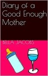 Diary of a Good Enough Mother