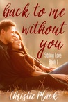 Back to Me without You (Sibling Love, #1)