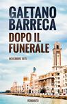 Dopo il Funerale by Gaetano Barreca