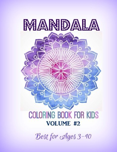 Mandala Coloring Book for Kids (Mandala Coloring Book Series for Kids-Best for Ages 3 to 10) (Volume 2)