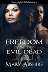 Freedom From the Evil Dead by Mary Abshire