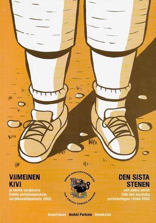 Viimeinen kivi ja muita sarjakuvia Kemin pohjoismaisesta sarjakuvakilpailusta 2002