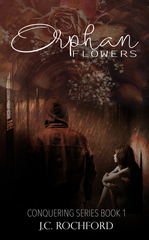 Orphan Flowers (Conquering Series Book 1)