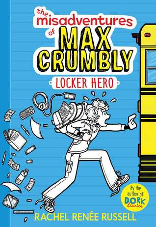The Misadventures of Max Crumbly: Locker Hero (Max Crumbly, #1)