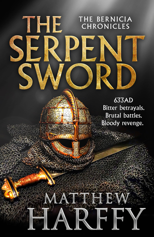 The Serpent Sword Bernicia Chronicles 1 By Matthew Harffy