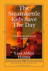 The Steamkettle Kids Save The Day (Legends and Adventures of Industralia Book 1)