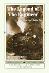 The Legend of The Engineer: A New Year's Holiday Tale (Legends and Adventures of Industralia Book 2)