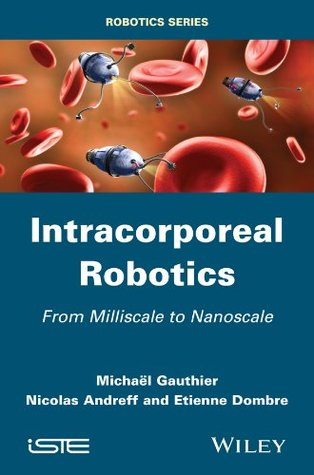 Intracorporeal Robotics: From Milliscale to Nanoscale