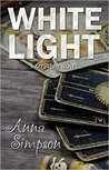 White Light - A Mystery Novel by Anna Simpson
