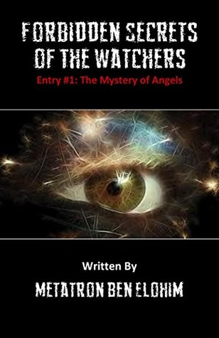 Forbidden Secrets of The Watchers: The Mystery of Angels