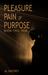 Pain (Pleasure Pain or Purp...