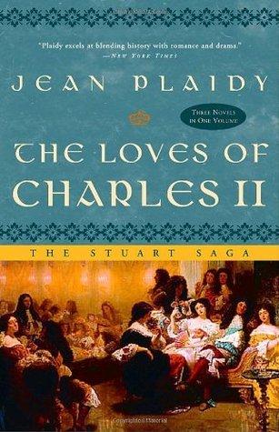 The Loves of Charles II (Stuart Saga, #2-4)