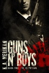 Guns n' Boys by K.A. Merikan