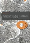 Irrationality in Nature or in Science?: Probing a Rational Energy and Mind World