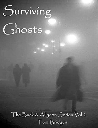 Surviving Ghosts (The Buck and Allyson Series Book 2)