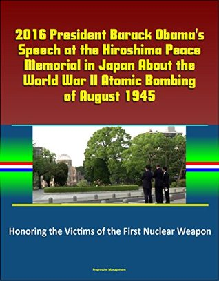 2016 President Barack Obama's Speech at the Hiroshima Peace Memorial in Japan About the World War II Atomic Bombing of August 1945 - Honoring the Victims of the First Nuclear Weapon