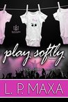 Play Softly (The Devil's Share, #4)