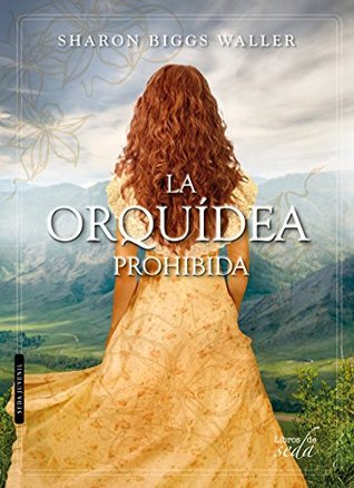 La orquídea prohibida by Sharon Bigss Waller