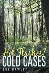 Hot Flashes/Cold Cases
