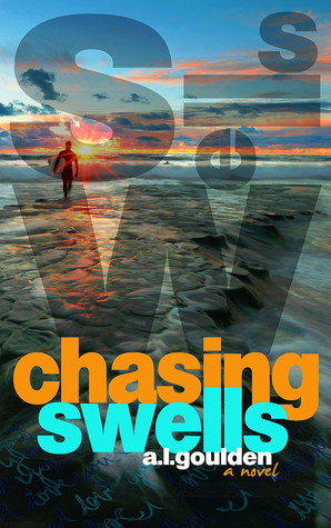 Chasing Swells by A.L. Goulden