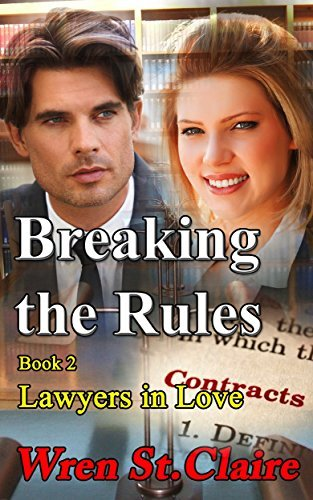 Breaking the Rules (Lawyers in Love #2)