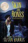 Skin & Bones by Susan  Harris