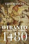 Otranto 1480: Il sultano, la strage, la conquista