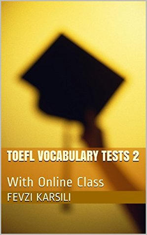 TOEFL Vocabulary Tests 2: With Online Class (TOEFL TESTS Book 3)