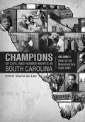 Champions of Civil and Human Rights in South Carolina: Volume 1: Dawn of the Movement Era, 1955-1967
