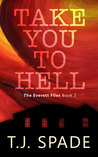 Take You to Hell (The Everett Files #2)