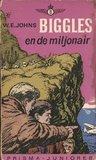 Biggles en de miljonair by W.E. Johns