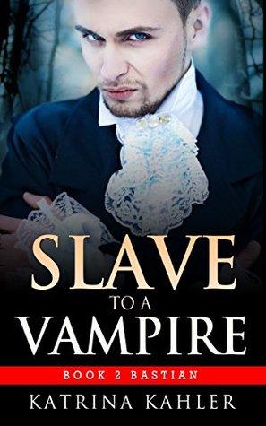 Bastian (Slave to a Vampire, #2)