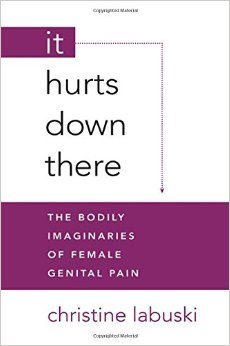it-hurts-down-there-the-bodily-imaginaries-of-female-genital-pain