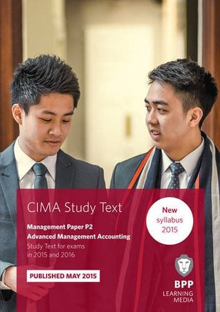 CIMA P2 Advanced Management Accounting: Management paper P2: Study Text