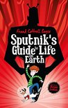Sputnik's Guide to Life on Earth by Frank Cottrell Boyce
