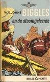 Biggles en de atoomgeleerde by W.E. Johns