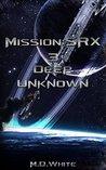 Deep Unknown (Mission: SRX, #3)