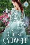 Always a Rogue, Forever Her Love by Christi Caldwell