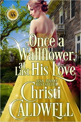 Once a Wallflower, At Last His Love (Scandalous Seasons, #6)