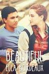 Beautiful by Ella Bordeaux