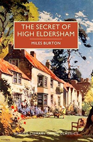 The Secret of High Eldersham by Miles Burton